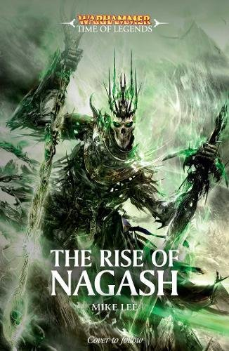 The Rise of Nagash (Warhammer: Time of Legends)