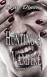 Hunting A Vampire (A Vampire Syndicate Novel Book 1)