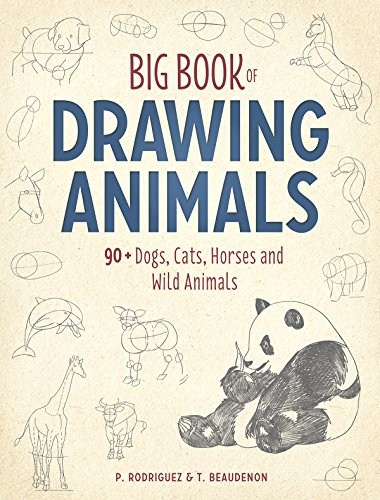 Big Book of Drawing Animals: 90+ Dogs, Cats, Horses and Wild Animals (Draw Wild Animals)