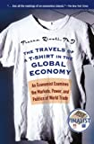 The Travels of a T-Shirt in the Global Economy: An Economist Examines the Markets, Power, and Politics of World Trade, DHL Custom Edition