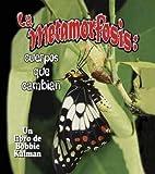 La Metamorfosis, Bobbie Kalman, 0778783871
