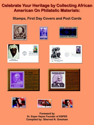 Celebrate Your Heritage by Collecting African American On Philatelic Materials: Stamps, First Day Covers and Post Cards