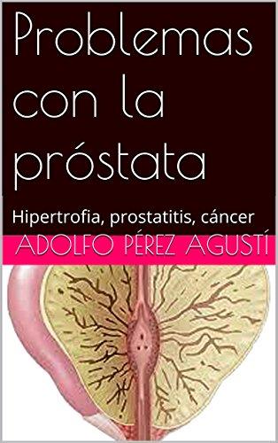 Descargar Libro Problemas Con La Próstata: Hipertrofia, Prostatitis, Cáncer Adolfo Pérez Agusti