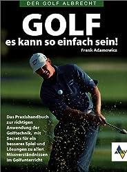 Golf - es kann so einfach sein!