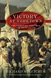 Book cover for Victory at Yorktown: The Campaign That Won the Revolution