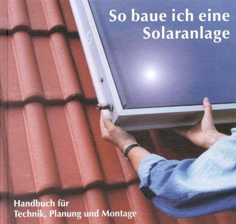 So baue ich eine Solaranlage: Technik, Planung und Montage