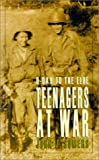 Teenagers at War, John J. Somers, 1401027261