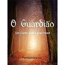 O Guardião: Um Conto Sobre Élan Reed (Portuguese Edition)