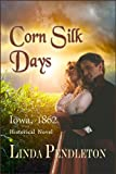 Corn Silk Days:  Iowa, 1862
