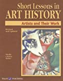 Short Lessons in Art History: Artists and Their Work