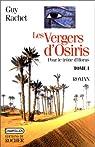 Les Vergers d'Osiris. Pour le trône d'Horus, tome 1 par Rachet