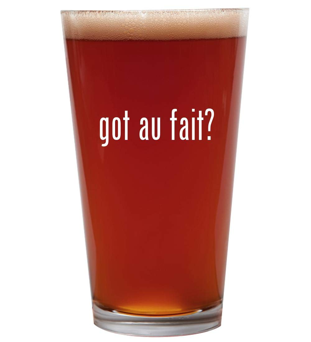got au fait? - 16oz Beer Pint Glass Cup