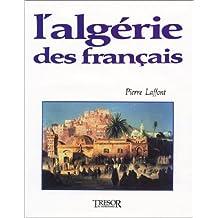 ALGÉRIE DES FRANÇAIS (L')