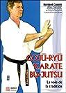 Gojû-Ryû karaté Bu-Jutsu : La voie de la tradition par Cousin