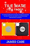 Tile mate item Finder: The Complete User Guide