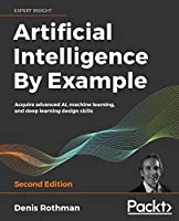 Artificial Intelligence By Example, 2nd Edition Front Cover