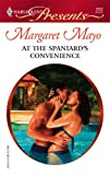 At the Spaniard's Convenience, Margaret Mayo, 0373126026