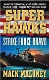 Strike Force Bravo, Brian Kelleher and Mack Maloney, 0312986068