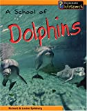 A School of Dolphins, Louise Spilsbury and Richard Spilsbury, 1403454205