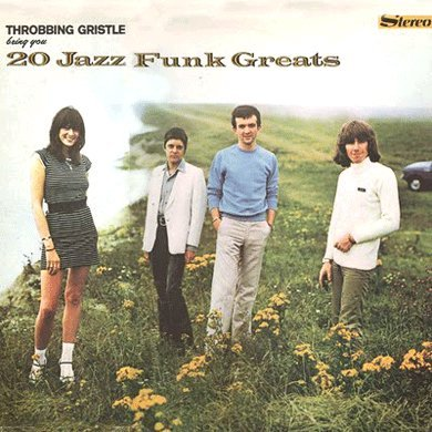Throbbing Gristle - 20 Jazz Funk Greats (Remastered) (2017) [WEB FLAC] Download