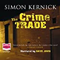 The Crime Trade Audiobook by Simon Kernick Narrated by Dave John