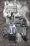 History of the Greek Revolution, Gordon, Thomas, 1402182562