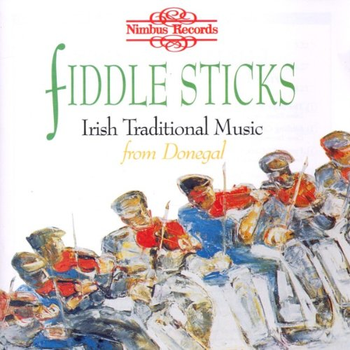 Traditional Fiddle Music (Fiddle Sticks: Irish Traditional Music from Donegal)