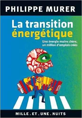 La Transition énergétique: Une énergie moins chère un million d'emplois créés