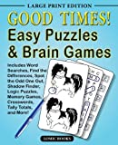 Good Times! Easy Puzzles & Brain Games: Includes Word Searches, Find the Differences, Shadow Finder, Spot the Odd One Out, Logic Puzzles, Crosswords, Memory Games, Tally Totals and More