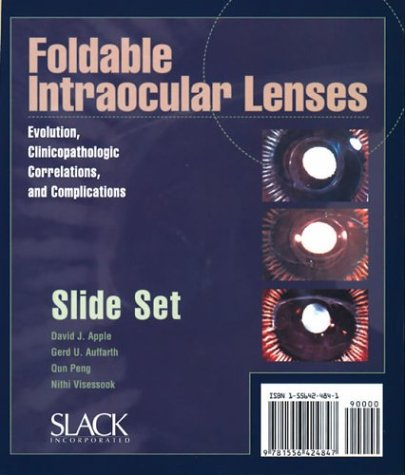 Foldable Intraocular Lenses: Evolution, Clinicopatholigic Correlations, and Complications Slide Set