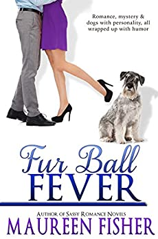 Fur Ball Fever: A Romantic Crime Mystery with Tons of Humor (The Fever Series Book 1) by [Fisher, Maureen]
