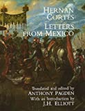Hernan Cortes - Letters from Mexico, Hernan Cortes, 0300037996