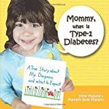 Mommy, What Is Type-1 Diabetes?, Irene Mallano and Madison Rose Mallano, 1449073700