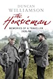 The Horsieman : Memories of a Traveller 1928-58, Williamson, Duncan, 1841586927
