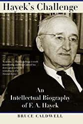 Hayek's Challenge: An Intellectual Biography of F.A. Hayek