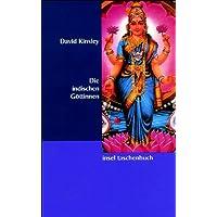 Die indischen Göttinnen: Weibliche Gottheiten im Hinduismus (insel taschenbuch)