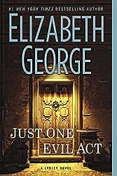 Just One Evil Act: A Lynley Novel (Inspector Lynley Book 19)