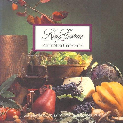 Noir Pinot Estate Pinot (King Estate Pinot Noir Cookbook)