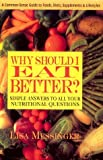 Why Should I Eat Better?, Lisa Messinger, 0895295083