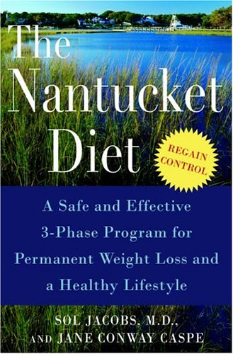 The Nantucket Diet: A Safe and Effective 3-Phase Program for Permanent Weight Loss and a Healthy - Effective Diet