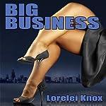 Big Business  | Lorelei Knox