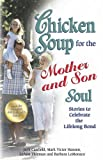 Chicken Soup for the Mother and Son Soul, Jack Canfield and Mark Victor Hansen, 1623610400