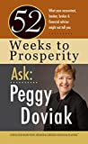 52 Weeks to Prosperity Ask Peggy Doviak: What Your Accountant, Banker, Broker & Financial Adviser Might Not Tell You