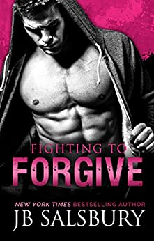 Fighting to Forgive (The Fighting Series Book 2) by [Salsbury, J.B.]