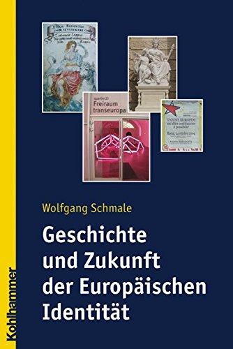 Geschichte und Zukunft der Europäischen Identität Taschenbuch – 10. Juli 2008 Wolfgang Schmale Kohlhammer W. GmbH 317020100X