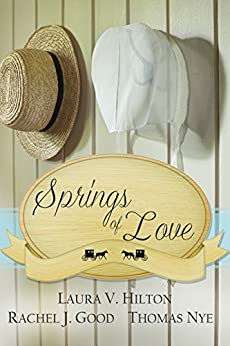 Springs of Love: An Amish Spring Collection by [Celebrate Lit Publishing, Hilton, Laura V., Good, Rachel J., Nye, Thomas]