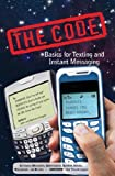The Code: Basics for Texting and Instant Messaging