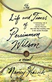 The Life and Times of Persimmon Wilson: A Novel