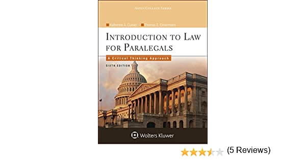 Introduction to law for paralegals a critical thinking approach introduction to law for paralegals a critical thinking approach aspen college katherine a currier thomas e eimermann 9781454838760 amazon fandeluxe Gallery