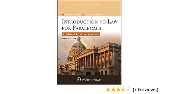 Introduction to law for paralegals a critical thinking approach introduction to law for paralegals a critical thinking approach aspen college katherine a currier thomas e eimermann 9781454838760 amazon fandeluxe Image collections